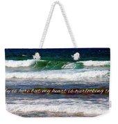 My Heart Is Overlooking The Ocean Weekender Tote Bag