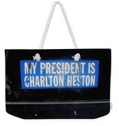 My President Is Charlton Heston Decal Vehicle Window Black Canyon City Arizona  2004 Weekender Tote Bag