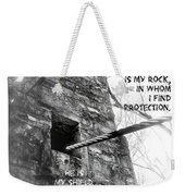 My Rock And Fortress Weekender Tote Bag