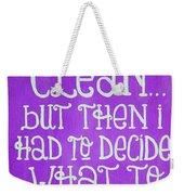 My Room Was Clean Purple Weekender Tote Bag