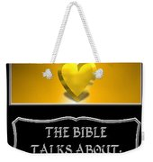 My The Bible Talks About Love Book Weekender Tote Bag