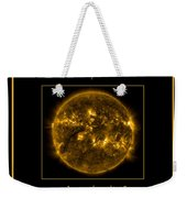 Nasa The Suns Corona Sun And Moon Bless The Lord Praise And Exalt Him Above All Forever Weekender Tote Bag