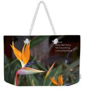 Nature Does Not Hurry Bird Of Paradise Weekender Tote Bag