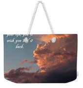 Never Take A Day For Granted Weekender Tote Bag