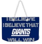 New York Giants I Believe Weekender Tote Bag