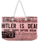 News From The Past Hitler Is Dead Weekender Tote Bag