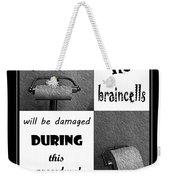 Newsflash No Braincells Will Be Damaged  Weekender Tote Bag