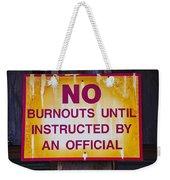 No Burnouts Sign Weekender Tote Bag