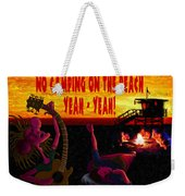No Camping On The Beach Weekender Tote Bag