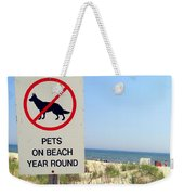 No Pets Weekender Tote Bag