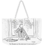 No, Thursday's Out. How About Never - Weekender Tote Bag