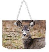 Not Meant To Deer Hunt Weekender Tote Bag