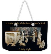 O Holy Night... It Is The Night Of The Dear Saviour's Birth  Weekender Tote Bag