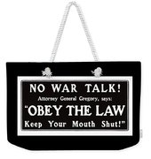 Obey The Law Keep Your Mouth Shut Weekender Tote Bag