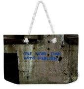 One More Time With Feeling Weekender Tote Bag
