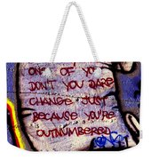 One Of You Weekender Tote Bag