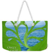 Only As Deep As I Look Can I See Weekender Tote Bag by Nikki Smith