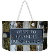 Open To Sunshine Sign Weekender Tote Bag
