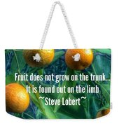 Oranges On A Limb Quote   Weekender Tote Bag