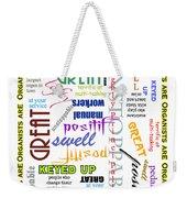 Organists Are Everything Weekender Tote Bag