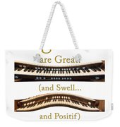 Organists Are Great 2 Weekender Tote Bag
