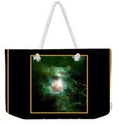 Orion Nebula All Powers Of The Lord  Bless The Lord Praise And Exalt Him Above All Forever  Weekender Tote Bag