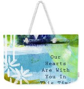 Our Hearts Are With You- Sympathy Card Weekender Tote Bag