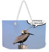 Pelican Birthday Card Weekender Tote Bag by Al Powell Photography USA