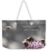 Perfect Moment Weekender Tote Bag