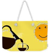 Perk Up With A Cup Of Coffee 13 Weekender Tote Bag