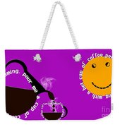 Perk Up With A Cup Of Coffee 8 Weekender Tote Bag