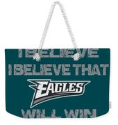 Philadelphia Eagles I Believe Weekender Tote Bag