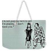 Play Hard To Get Weekender Tote Bag