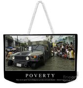 Poverty Inspirational Quote Weekender Tote Bag