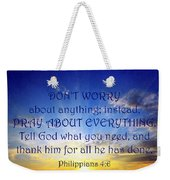 Pray About Everything 1 Weekender Tote Bag