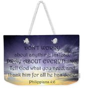 Pray About Everything 3 Weekender Tote Bag