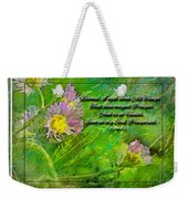 Pretty Little Weeds With Photoart And Verse Weekender Tote Bag