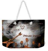 Private Dancer Weekender Tote Bag