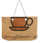 Procaffeinator Caffeine Procrastinator Humor Play On Words Motivational Poster Weekender Tote Bag