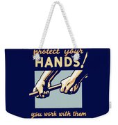 Protect Your Hands Weekender Tote Bag