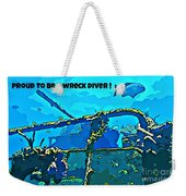Proud To Be A Wreck Diver Weekender Tote Bag