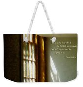 Psalm 118 24 This Is The Day Which The Lord Hath Made Weekender Tote Bag
