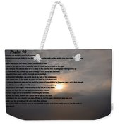 Psalm 90 Weekender Tote Bag by Bill Cannon