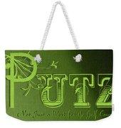 Putz Weekender Tote Bag
