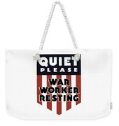 Quiet Please - War Worker Resting  Weekender Tote Bag