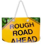 Rough Road Ahead Weekender Tote Bag
