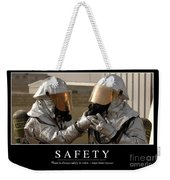Safety Inspirational Quote Weekender Tote Bag