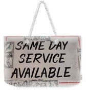 Same Day Service Available Weekender Tote Bag