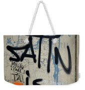 'satin Is Satan' Graffiti - Bucharest Romania Weekender Tote Bag