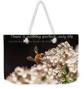 Secret Life Of Bees Weekender Tote Bag
